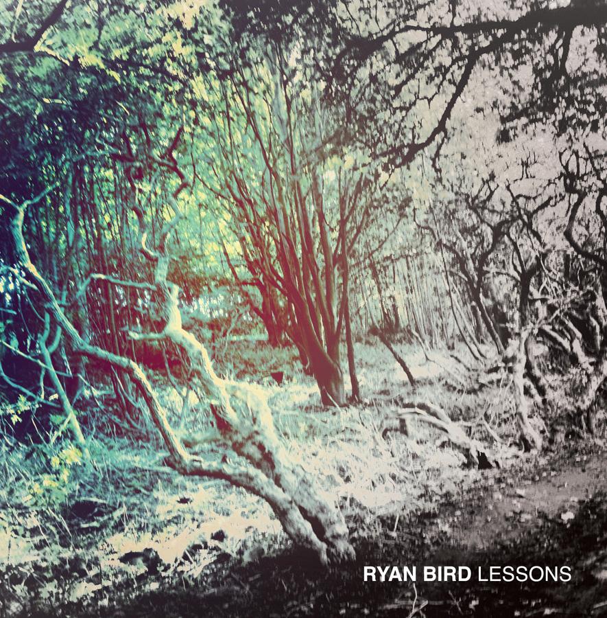 Sleeve design for Ryan Bird's 'Lessons' EP.